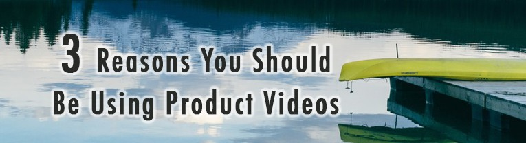 3 Reasons You Should Be Using Product Videos